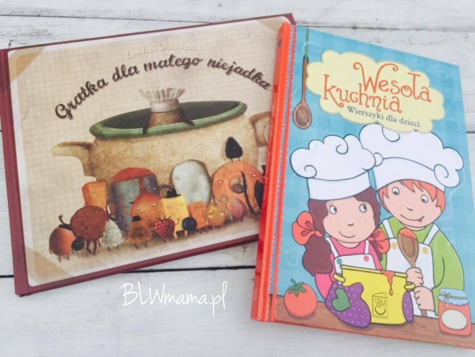 """""""Gratka dla małego niejadka"""" kontra """"Wesoła kuchnia. Wierszyki dla dzieci"""" czyli recenzja dwóch książek kucharskich dla dzieci."""
