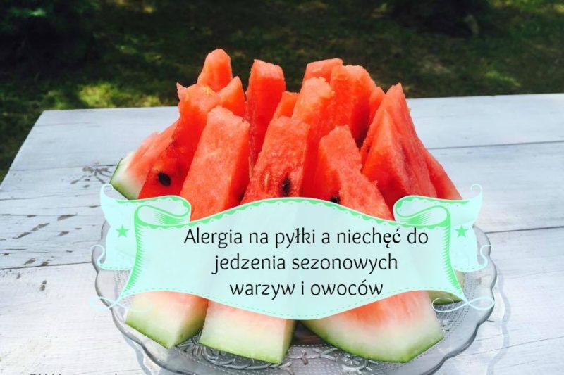 Moje dziecko nie chce jeść sezonowych warzyw i owoców… Może ma alergię na pyłki? BLW