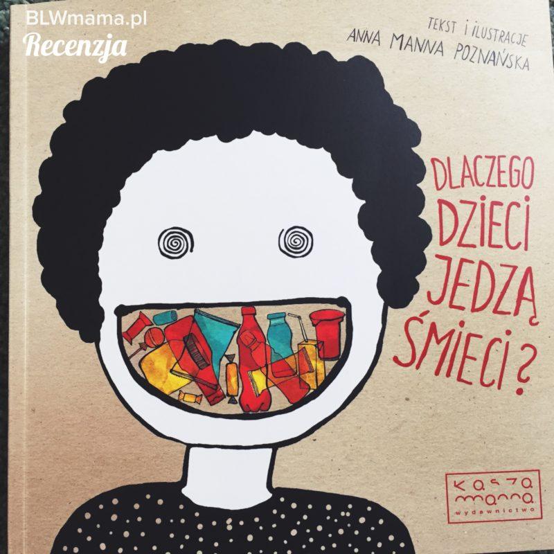 """Recenzja książki """"Dlaczego dzieci jedzą śmieci?"""""""